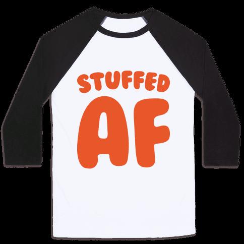 Stuffed AF Baseball Tee