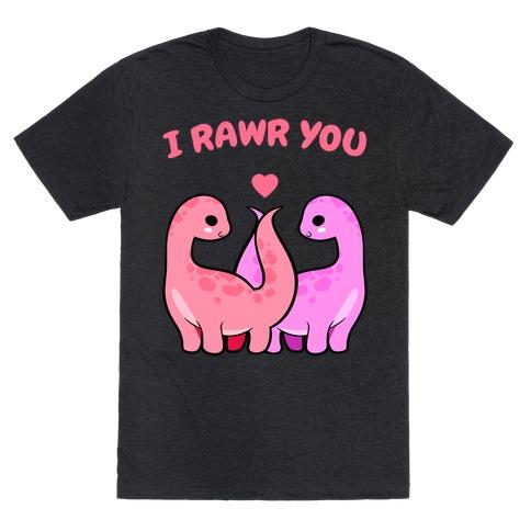 I Rawr You T-Shirt