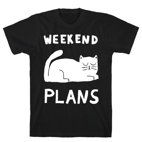 Weekend Plans Cat Mens T-Shirt