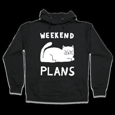 Weekend Plans Cat Hooded Sweatshirt