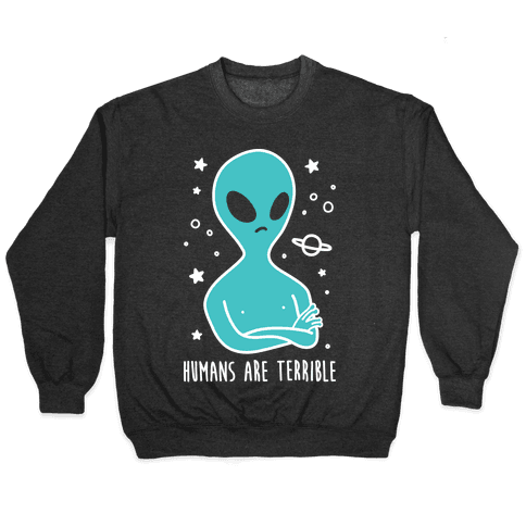 Humans Are Terrible (White) Pullover