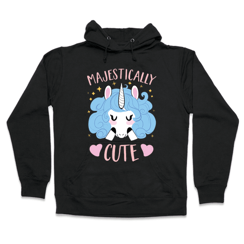 Majestically CUTE! Hooded Sweatshirt