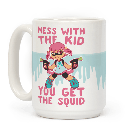 Mess with the Kid, You Get the Squid Coffee Mug