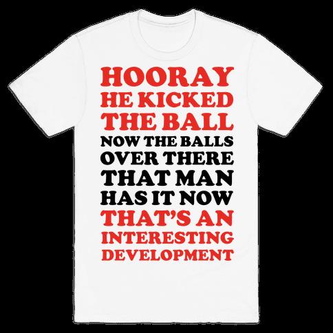 Hooray He Kicked The Ball Mens T-Shirt