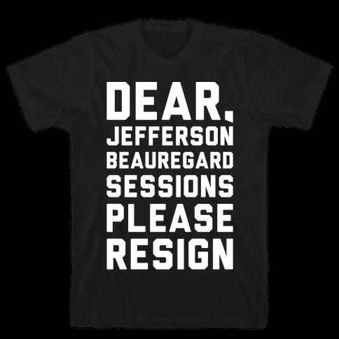 Dear Jefferson Beauregard Sessions Please Resign White Print Mens T-Shirt