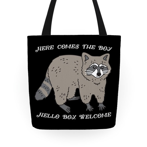 Here Comes The Boy, Hello Boy, Welcome - Raccoon Tote