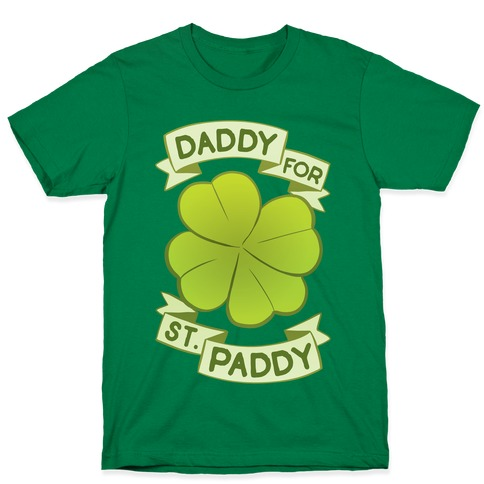 Daddy For St. Paddy T-Shirt