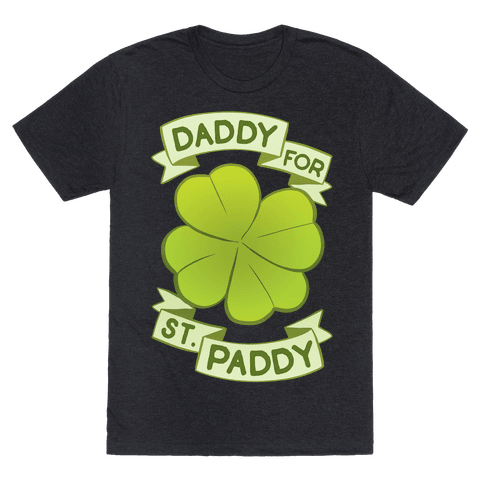 Daddy For St. Paddy Mens/Unisex T-Shirt