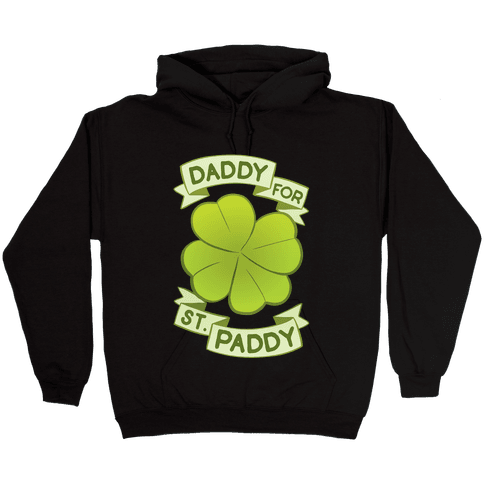 Daddy For St. Paddy Hooded Sweatshirt