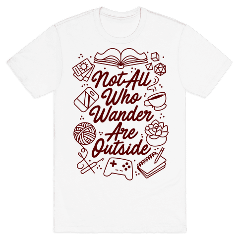 Not All Who Wander Are Outside Mens/Unisex T-Shirt