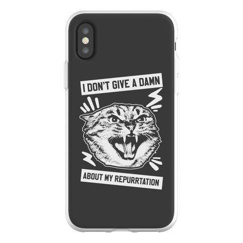 I Don't Give A Damn About My Repurrtation Phone Flexi-Case