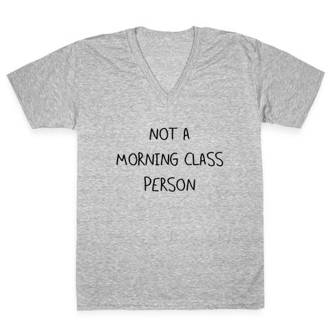 Not a Morning Class Person V-Neck Tee Shirt