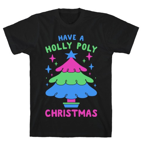Have a Holly Poly Christmas T-Shirt