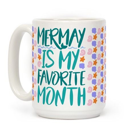 Mermay Is My Favorite Month Coffee Mug