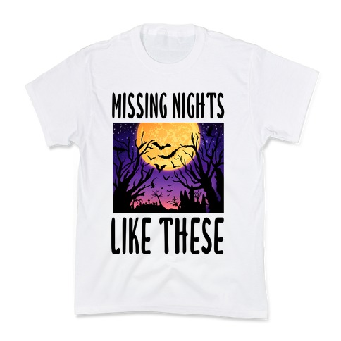 Missing Nights Like These Kids T-Shirt