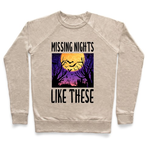 Missing Nights Like These Pullover