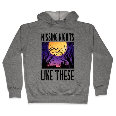 Missing Nights Like These Hooded Sweatshirt