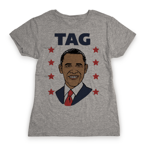 Tag Team Barack & Michelle Obama 1 Womens T-Shirt