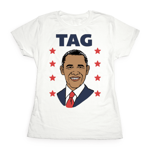 Tag Team Barack & Michelle Obama 1 Womens T-Shirt