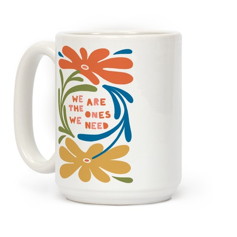 We Are The Ones We Need Retro Flowers Coffee Mug