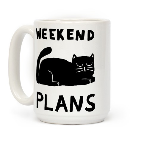 Weekend Plans Cat Coffee Mug