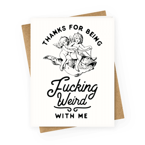Thanks for Being F***ing Weird with Me Vintage Fish Riders Greeting Card
