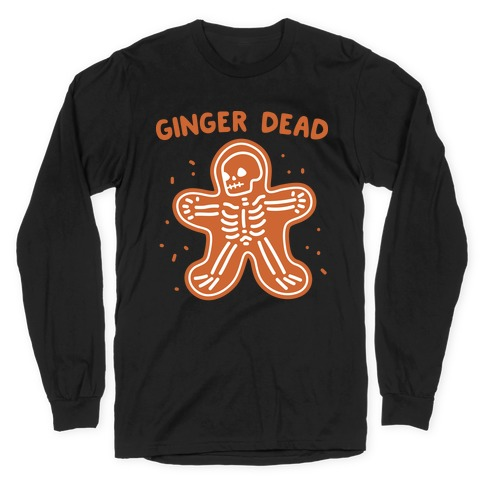 Ginger Dead Skeleton Cookie Long Sleeve T-Shirt