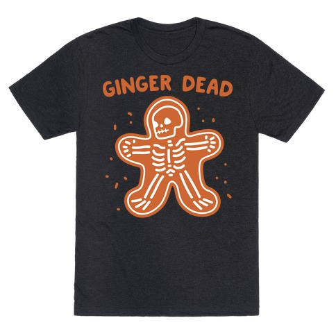 Ginger Dead Skeleton Cookie T-Shirt
