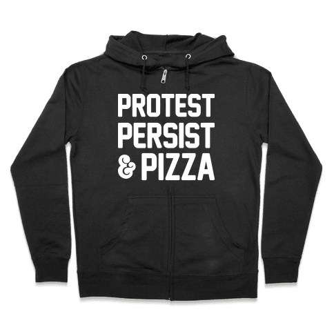 Protest Persist & Pizza Zip Hoodie
