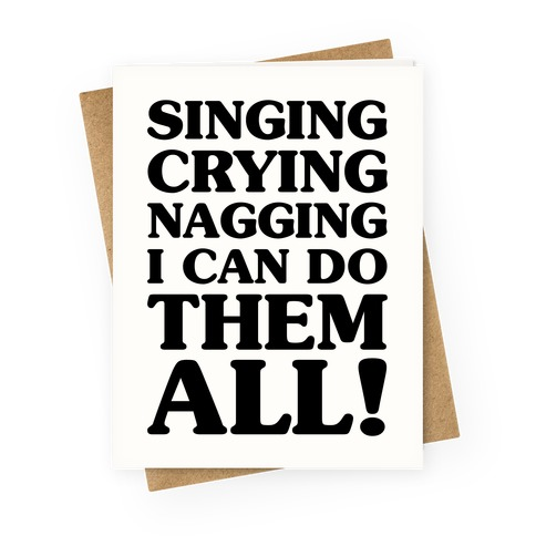 Singing Crying Nagging Greeting Card