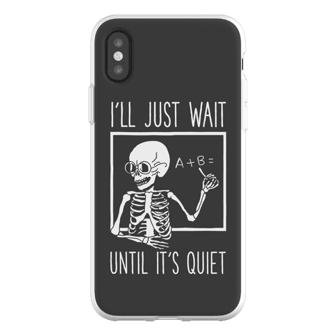 I'll Just Wait Until It's Quiet Phone Flexi-Case