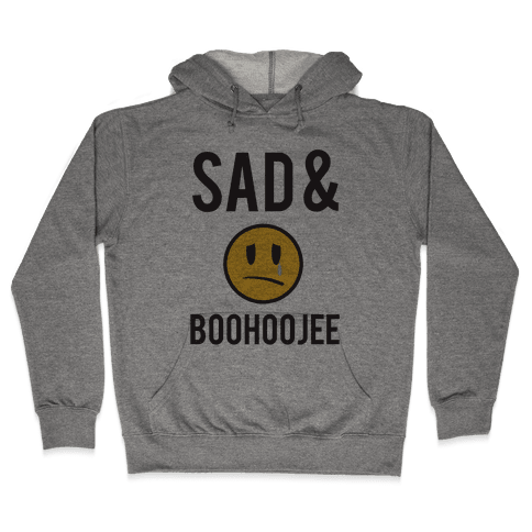 Sad & Boohoojee Hooded Sweatshirt