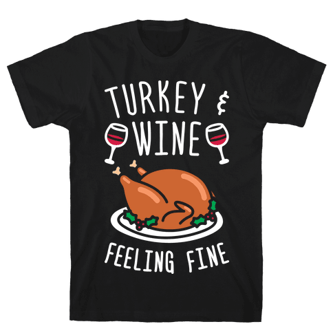 Turkey And Wine Feeling Fine (White) Mens T-Shirt