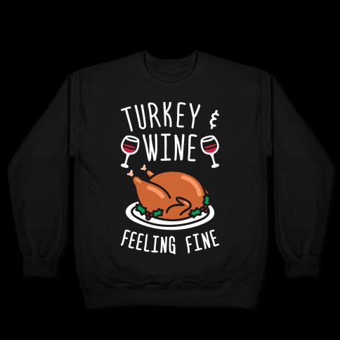 Turkey And Wine Feeling Fine (White) Pullover