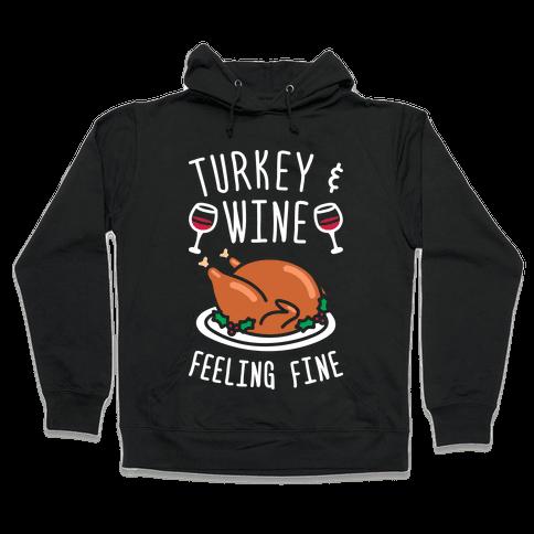 Turkey And Wine Feeling Fine (White) Hooded Sweatshirt