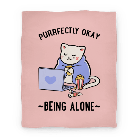 Purrfectly Okay Being Alone Blanket