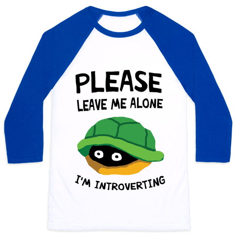 Please Leave Me Alone I'm Introverting Turtle Baseball Tee