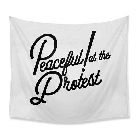 Peaceful! At The Protest Tapestry