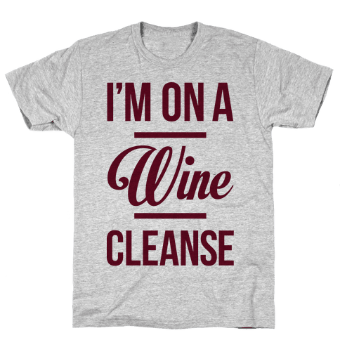 I'm On a Wine Cleanse Mens T-Shirt