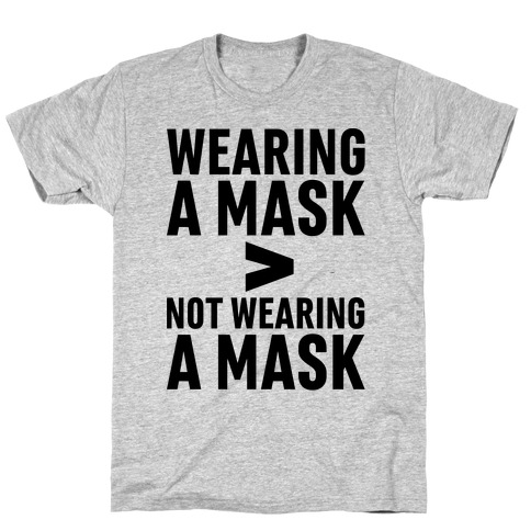 Wearing A Mask > Not Wearing A Mask T-Shirt