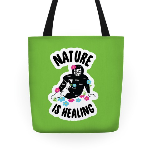 Nature Is Healing (Bigfoot) Tote