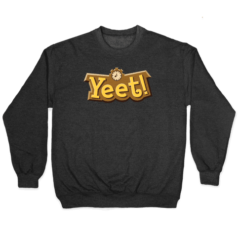 Yeet! Animal Crossing Parody Pullover