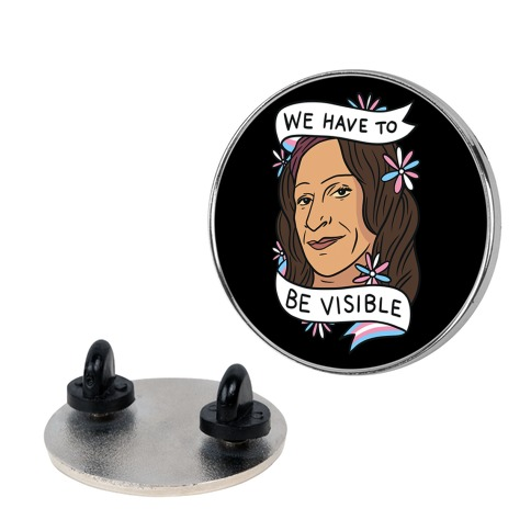 We Have To Be Visible Sylvia Rivera Pin