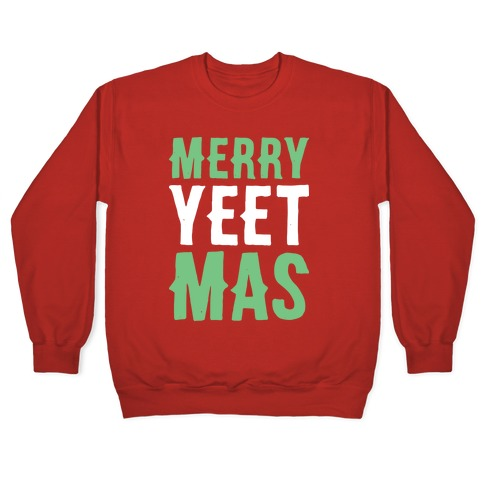 Merry Yeetmas Christmas Pullover