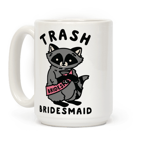 Trash Bridesmaid Raccoon Bachelorette Party Coffee Mug