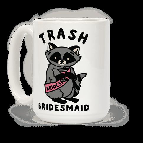 Trash Bridesmaid Raccoon Bachelorette Party Coffee Mug
