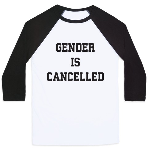 Gender Is Cancelled Baseball Tee
