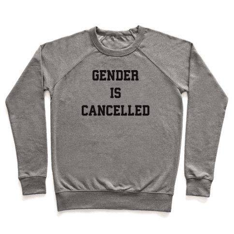 Gender Is Cancelled Pullover