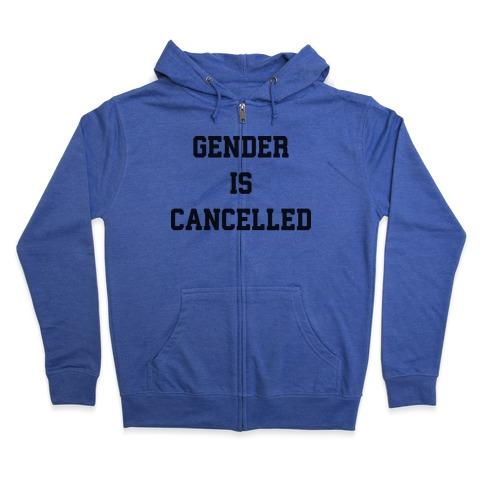 Gender Is Cancelled Zip Hoodie