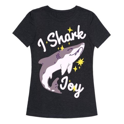 I Shark Joy Womens T-Shirt